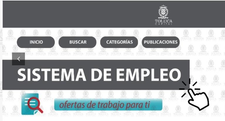 Toluca invita a población y empresas a registrarse en el «Sistema de Empleo Toluca Capital»