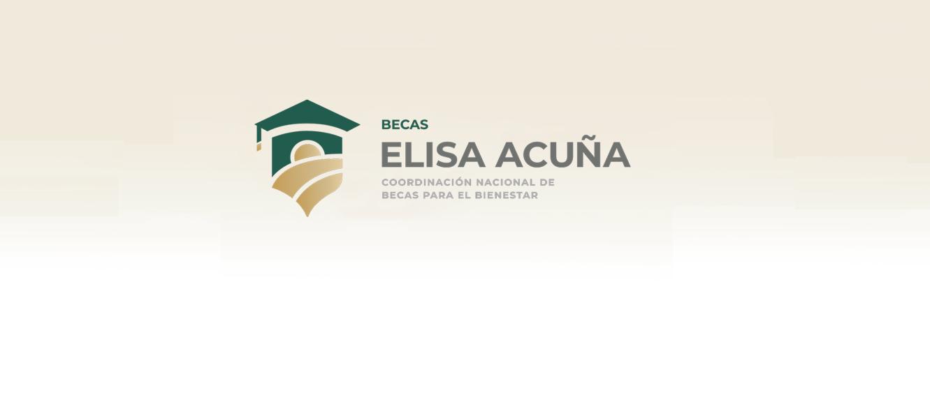 7 Becas Elisa Acuña desde 3 mil 600 hasta 12 mil pesos