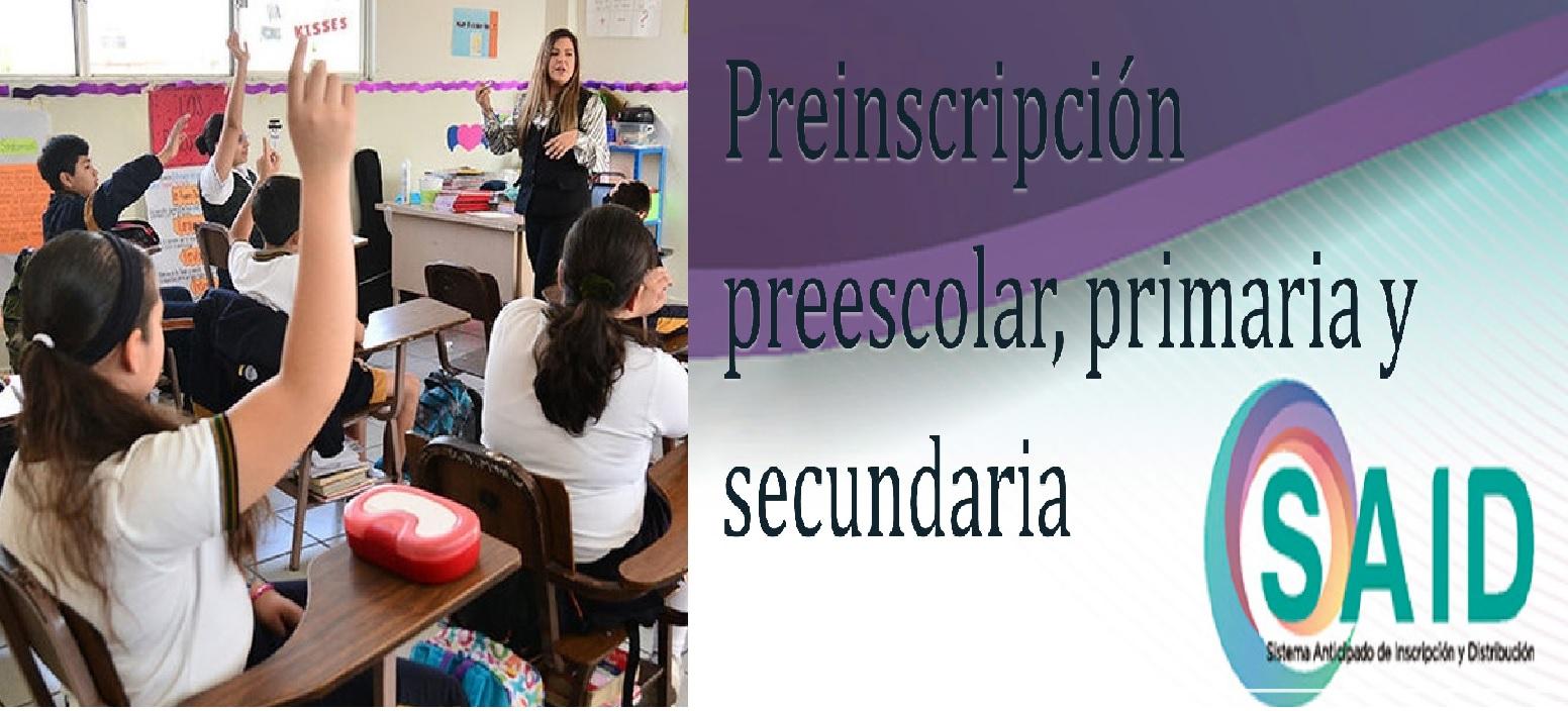 SAID EDOMEX 2021: Fechas y requisitos para las prescripciones de preescolar, primaria y secundaria