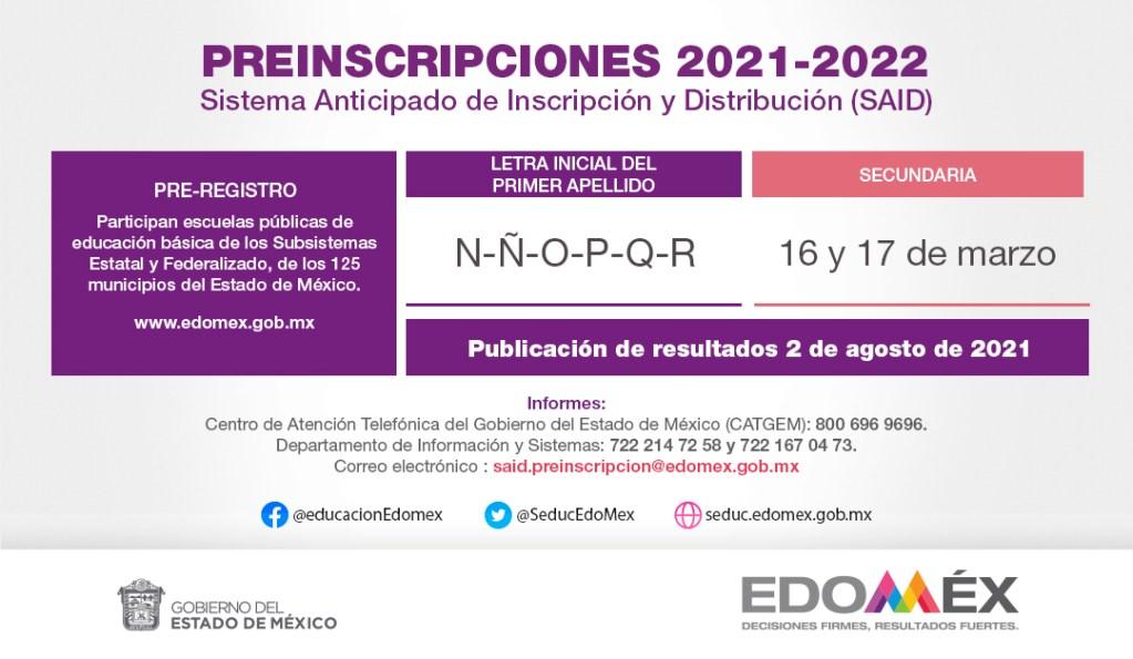 las letras de la n a la r deberán de llevar a cabo su proceso de preinscripcion los días 16 y 17 de marzo en este periodo. SAID 2021 Estado de México