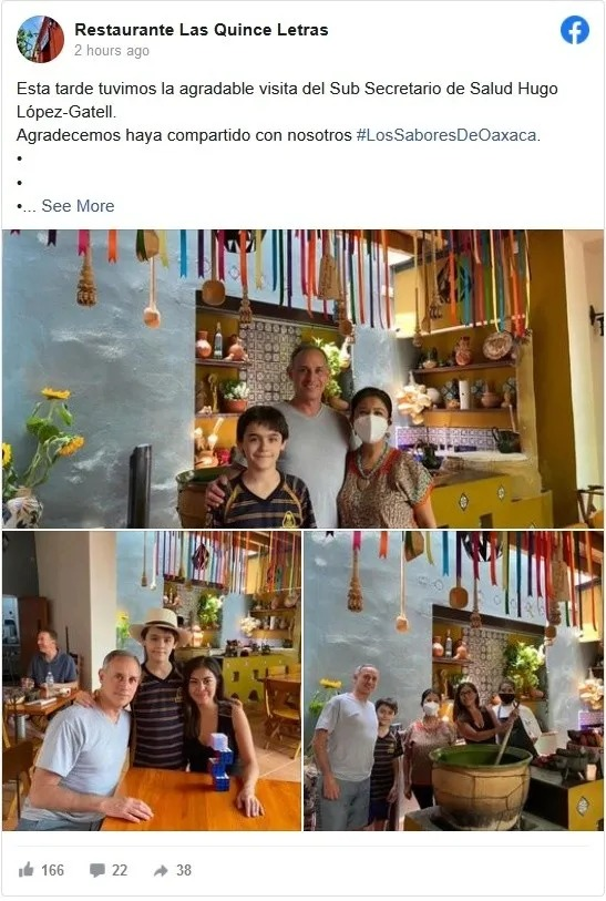 El restaurante Las Quince Letras compartió a través de su cuenta de Facebook las imágenes que muestras a López-Gatell de visita en Oaxaca.