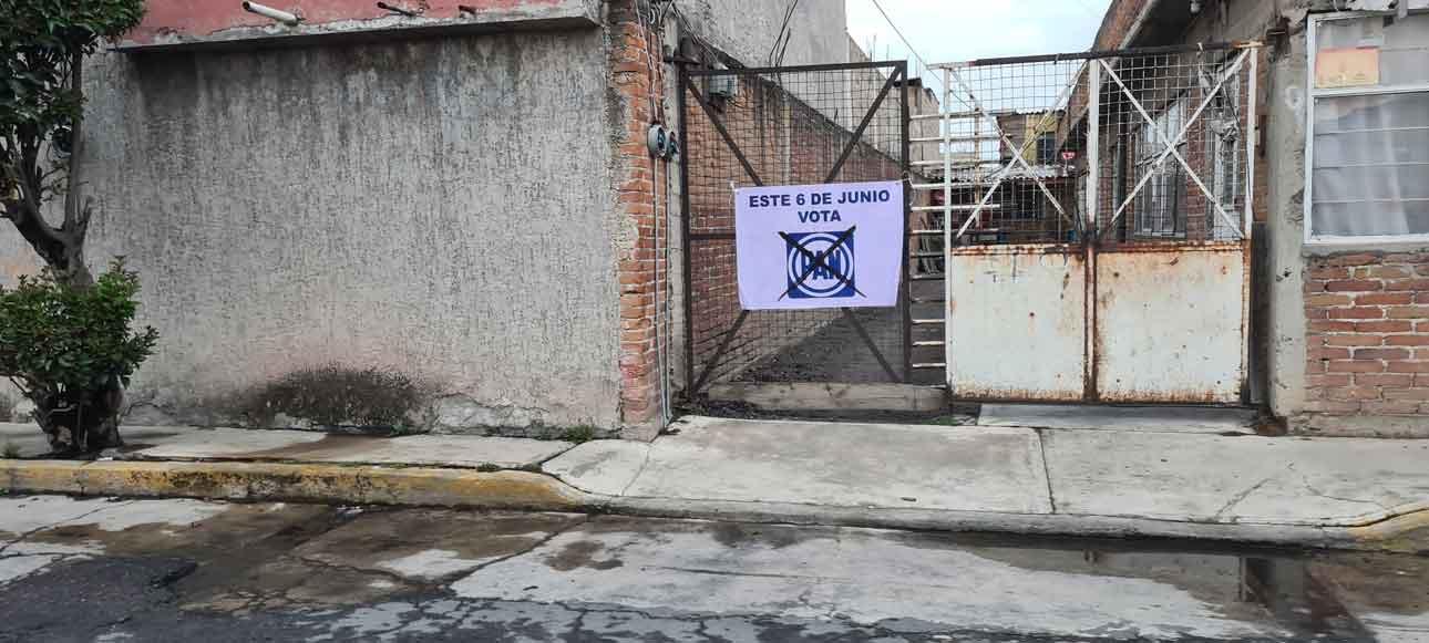 Propaganda del PAN en vivienda de San Lorenzo Tepaltitlán, Toluca. Elecciones 2021 Edomex