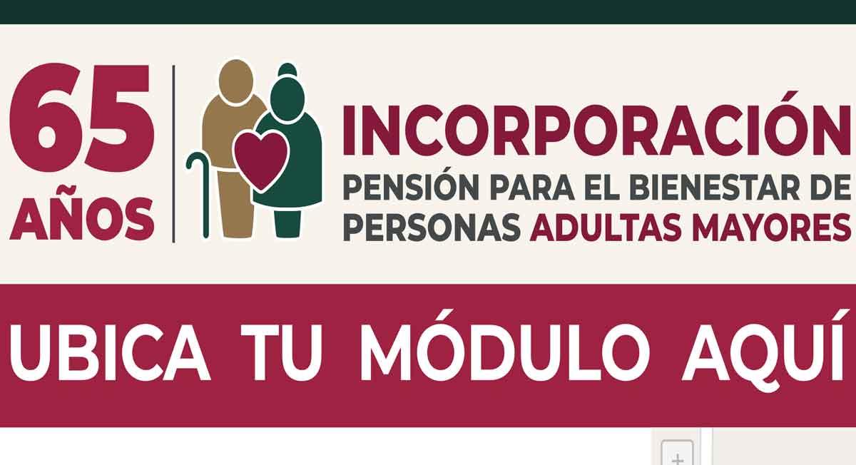 ubicacion de modulos y fechas para registrarse a la pension de adultos mayores