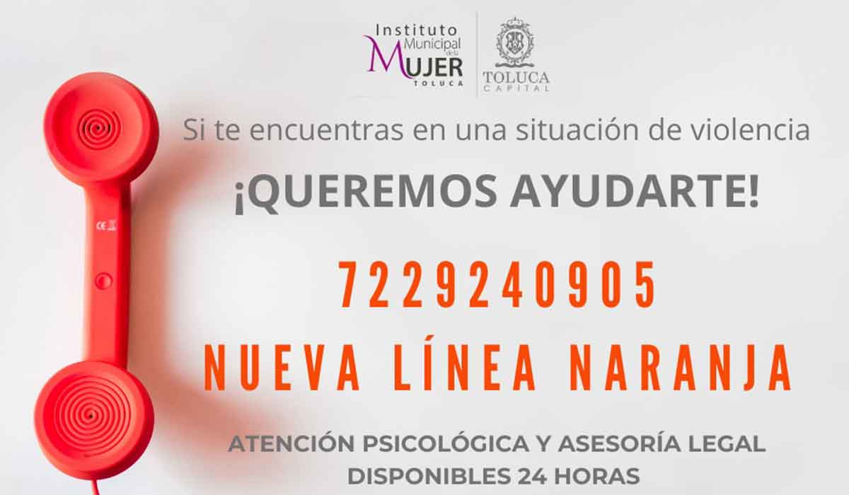 Línea Naranja de Toluca: ¡No estás sola frente a la violencia!